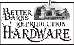 Better Barns Reproduction Hardware