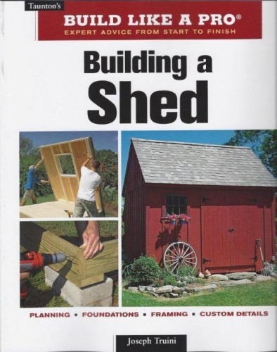 Building a Shedby Joseph Truini